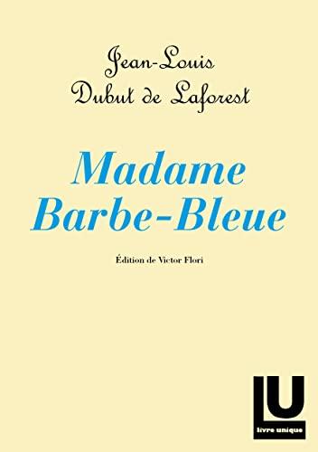 Madame Barbe-Bleue: Dubut de Laforest