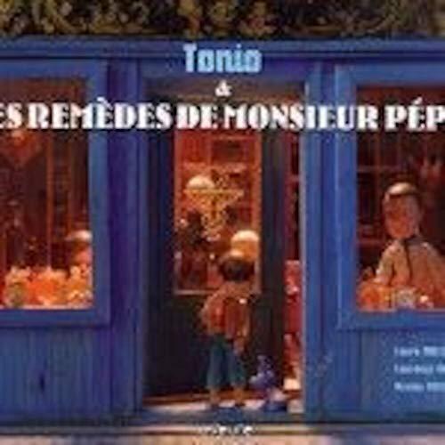 9782917670002: Tonio et les remèdes de Monsieur Pépin