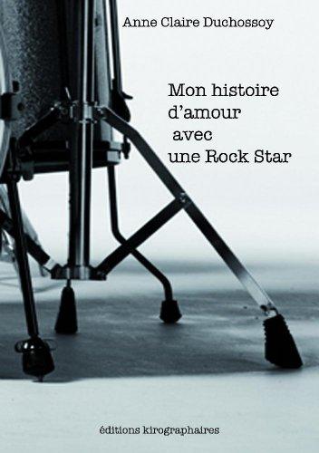 9782917680056: Mon Histoire d'Amour avec une Rock Star