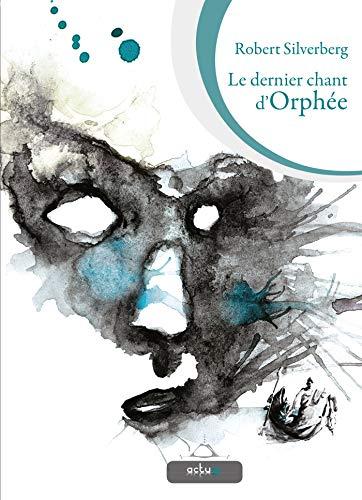 Dernier chant d'Orphée (Le): Silverberg, Robert