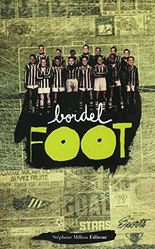 Bordel foot [May 24, 2012] Frédéric Beigbeder;