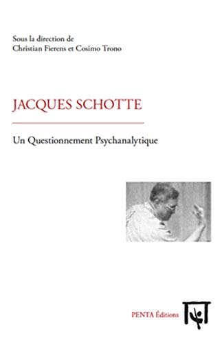 9782917714034: Jacques Schotte un Questionnement Psychanalytique