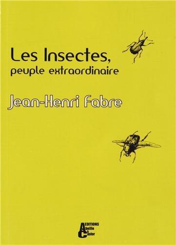 9782917715161: Les insectes, peuple extraordinaire