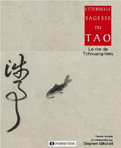 9782917738108: L'Eternelle Sagesse du Tao le Rire de Tchouang Tseu