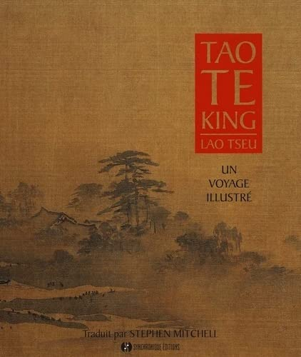 TAO TE KING - UN VOYAGE ILLUSTRE: LAO TSEU