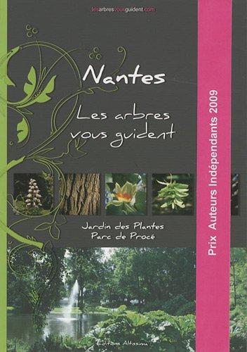 9782917748039: Nantes, Les arbres vous guident : Jardin des Plantes, parc de Procé