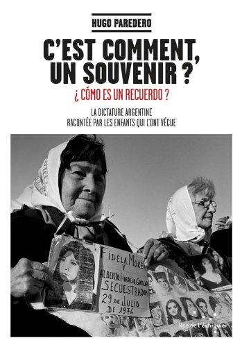 9782917770344: C'est comment, un souvenir ?: La dictature argentine racont�e par les enfants qui l'ont v�cue