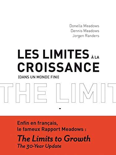 LIMITES À LA CROISSANCE DANS UN MONDE FINI (LES): MEADOWS DONELLA
