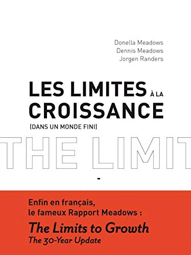 Les limites à la croissance (French Edition): Donella H Meadows