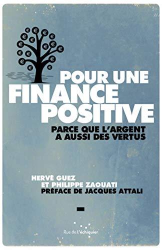 9782917770641: Pour une finance positive : parce que l'argent a aussi des vertus