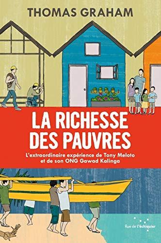 9782917770863: La Richesse des Pauvres : L'extraordinaire expérience de Tony Meloto et de son ONG Gawad Kalinga
