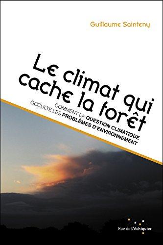 CLIMAT QUI CACHE LA FORÊT (LE): SAINTENY GUILLAUME