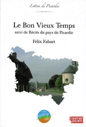 9782917778128: Le Bon Vieux Temps, suivi de R�cits du Pays de Picardie