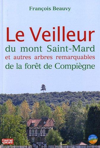 9782917778180: Le Veilleur du mont Saint-Mard et autres arbres remarquables de la forêt de Compiègne