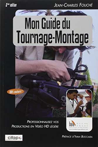 9782917790236: Mon guide du tournage-montage (French Edition)