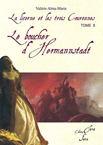 9782917794074: le boucher D'hermannstadt Tome 8 de la licorne et les 3 couronnes