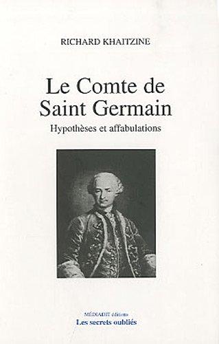9782917803011: Le comte de Saint-Germain : Hypothèses et affabulations