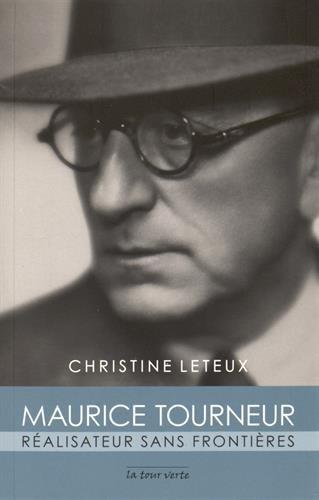 Maurice Tourneur Realisateur sans frontieres: Leteux Christine