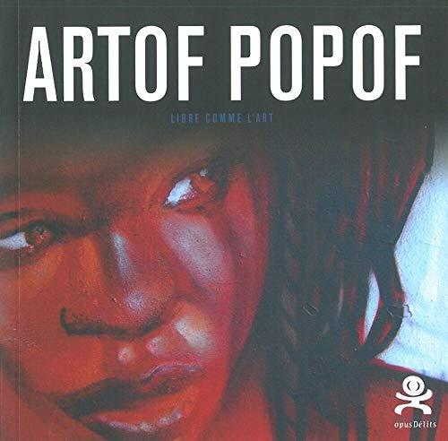 9782917829561: Artof Popof : Libre comme l'art