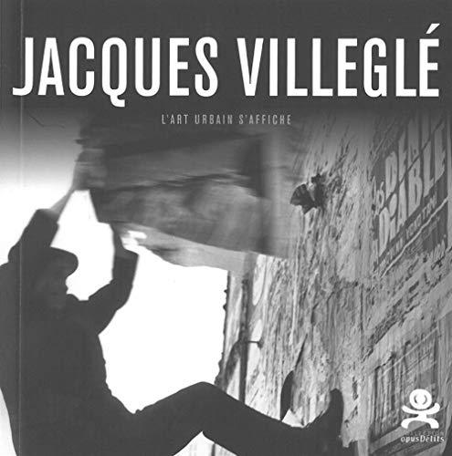9782917829578: Jacques Villeglé : L'art urbain s'affiche