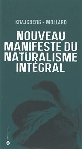 9782917829813: Nouveau manifeste du naturalisme int�gral