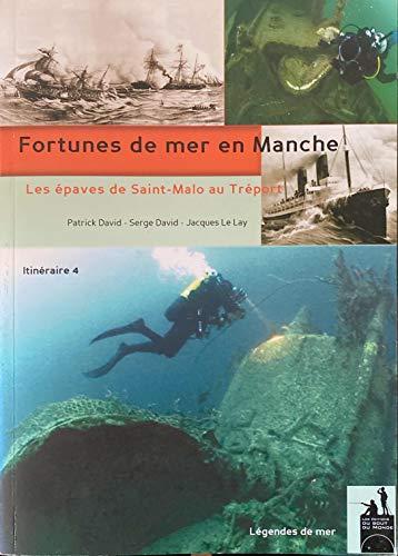 9782917854068: Fortunes de Mer en Manche - les Epaves de Saint-Malo au Treport, Itin 4