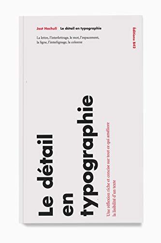 9782917855577: Le Détail en typographie: La lettre, l'interlettrage, le mot, l'espacement, la ligne, l'interlignage, la colonne