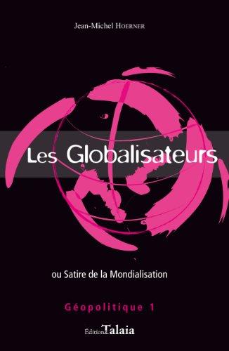 9782917859124: Les Globalisateurs ou Satire de la mondialisation
