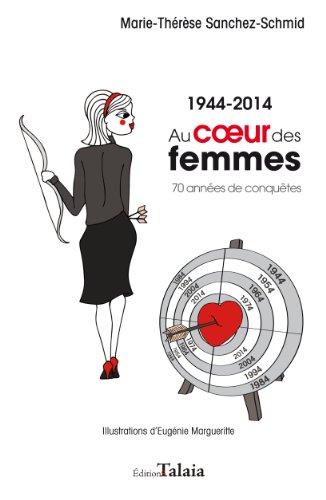 9782917859414: Au coeur des femmes 1944-2014 :