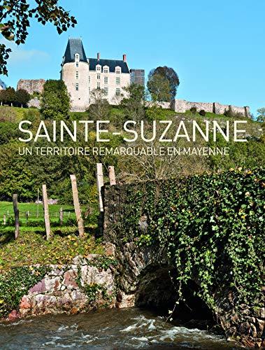 9782917895146: Sainte Suzanne un Territoire Remarquable en Mayenne
