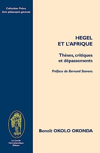 9782917957080: Hegel et l'Afrique : Th�ses, critiques et d�passements (Ph�no)