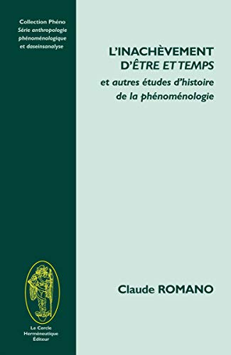 L'inachevement d'être et temps et autres études: Claude Romano