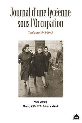 9782917971307: Journal d'une lycéenne sous l'occupation Toulouse 1943-1945