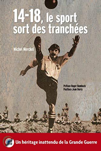 14-18 LE SPORT SORT DES TRANCHEES (NE): MERCKEL MICHEL