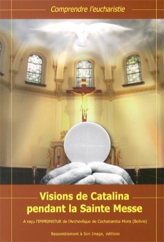 Visions de Catalina pendant la Sainte Messe: Catalina Rivas
