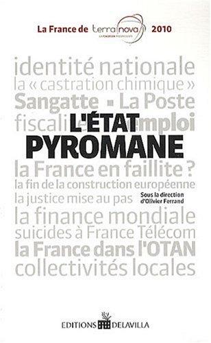 Etat pyromane (L'): Olivier Ferrand Joel
