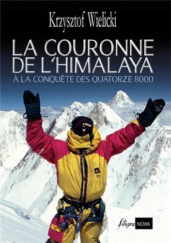9782918001034: LA COURONNE DE L'HIMALAYA, CONQUETE DES QUATORZE 8000