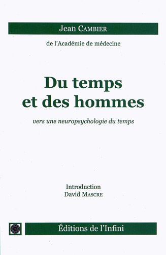 9782918011095: Du temps et des hommes : Vers une neuropsychologie du temps