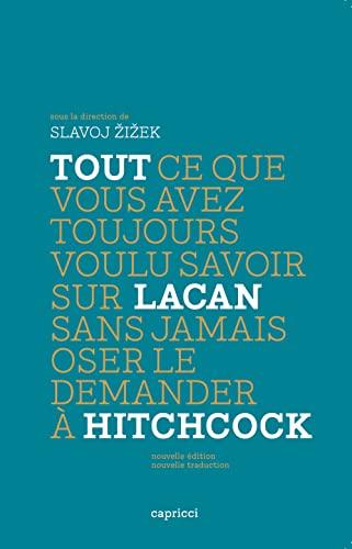 9782918040101: Tout ce que vous avez toujours voulu savoir sur Lacan sans jamais oser le demander à Hitchcock (French Edition)