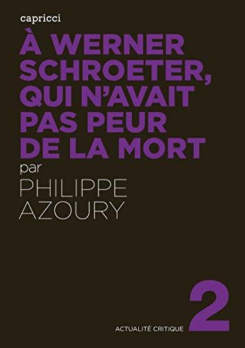 À Werner Schroeter, qui n'avait pas peur de la mort (2918040231) by Philippe Azoury
