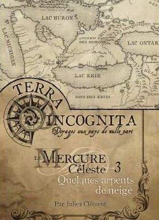 9782918045960: Les XII Singes - Terra Incognita - Le Mercure Céleste 3 Quelques arpents de neige