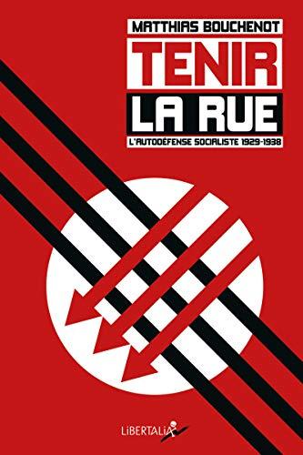 9782918059493: Tenir la rue : L'autodéfense socialiste 1929-1938