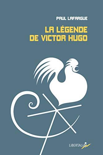 9782918059516: Légende de Victor Hugo (la)