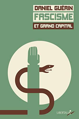 Fascisme et grand capital: Gu�rin, Daniel