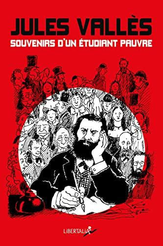 Souvenirs d'un étudiant pauvre: Vall�s, Jules