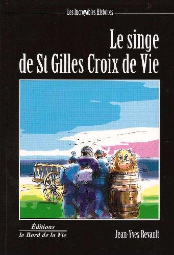 9782918062059: Le Singe de Saint Gilles Croix de Vie
