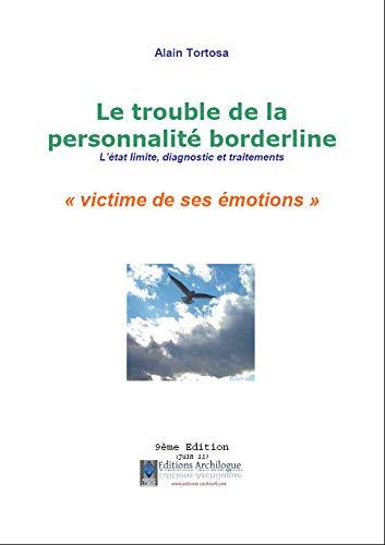 9782918100065: Le trouble de la personnalité borderline, l'etat limite, diagnostic et traitements, victime emotions