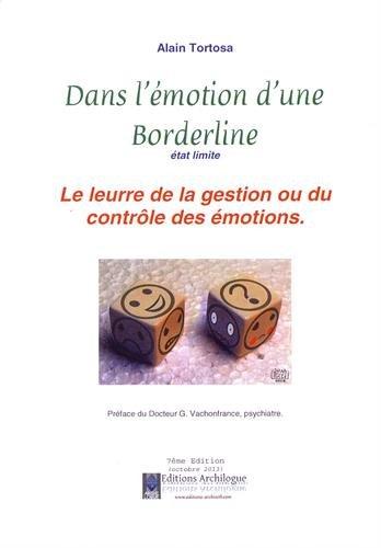 Dans l'émotion d'une borderline, état limite : Alain Tortosa