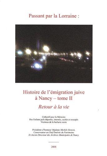 9782918107002: Passant par la Lorraine : Histoire de l'émigration juive à Nancy : Tome 2, Retour à la vie
