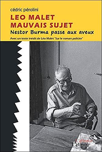 9782918112174: L�o Malet - Mauvais sujet - Nestor Burma passe aux aveux